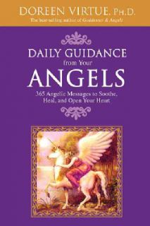 Daily Guidance from Your Angels: 365 Angelic Messages to Soothe, Heal, And Open Your Heart (Paperback) General New Age