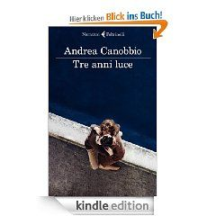 Tre anni luce (I narratori) eBook: Andrea Canobbio: Kindle Shop