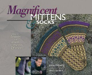 Magnificent Mittens & Socks: The Beauty of Warm Hands & Feet: Elaine Rowley, Anna Zilboorg, Alexis Xenakis: Englische Bücher