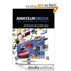 Amateur Media: Social, cultural and legal perspectives eBook: Dan Hunter, Ramon Lobato, Megan Richardson, Julian Thomas: Kindle Shop