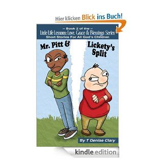 Mr. Pitt & Lickety's Split (Little Life Lessons; Love, Grace and Blessings   Stories for All God's Children / Short Story Series Book 2) eBook: T Denise Clary, Jennifer Moody: Kindle Shop