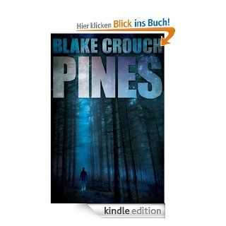 Pines (The Wayward Pines Series, Book One) eBook: Blake Crouch: Kindle Shop