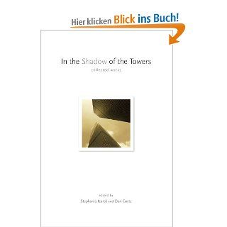 In the Shadow of the Towers: Collected Works: Stephanie Izarek: Englische Bücher