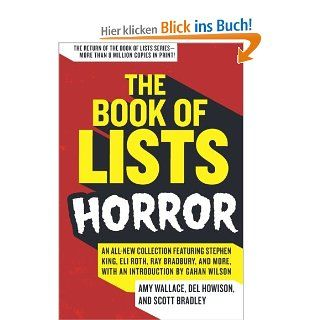 The Book of Lists: Horror: An All New Collection Featuring Stephen King, Eli Roth, Ray Bradbury, and More, with an Introduction by Gahan Wilson: AnHair raising Blood curdling Fun and Facts: Amy Wallace, Del Howison, Scott Bradley: Englische Bücher