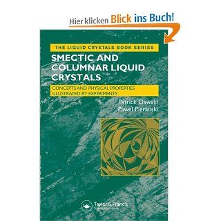 Smectic and Columnar Liquid Crystals: Concepts and Physical Properties Illustrated by Experiments Liquid Crystals Book: Patrick Oswald, Pieranski Pawel: Englische Bücher