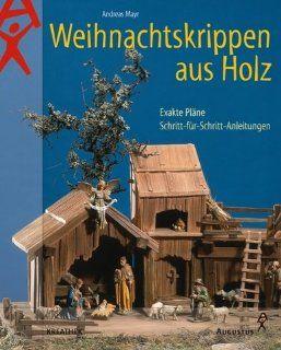 Weihnachtskrippen aus Holz Andreas Mayr Bücher