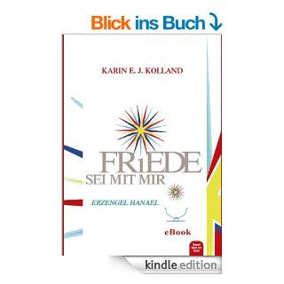 Friede sei mit mir   Erzengel Hanael eBook Karin E. J. Kolland Kindle Shop