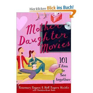 Mother Daughter Movies 101 Films to See Together Nell Rogers Michlin, Rosemary Rogers, Christine Ernst Bode Englische Bücher