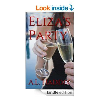 Eliza's Party (Eliza's Escapades) eBook: A. L. Haddix: Kindle Store