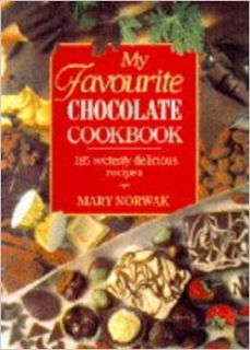 My Favourite Chocolate Cookbook: 185 Wickedly Delicious Recipes: Mary Norwak: 9780304344451: Books