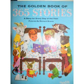 The Golden Book of 365 Stories a Story for Every Day of the Year: Kathryn Jackson, Richard Scarry: Books