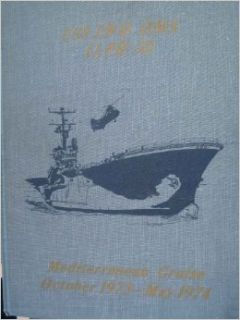 USS Iwo Jima (LPH 2) Yearbook Mediterranean Cruise 1973: LTJG P.W. Johnson: Books