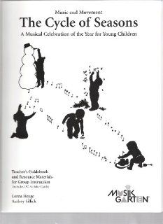 The cycle of seasons: A musical celebration of the year for young children : teacher's guidebook and resource materials for group instruction (including 192 activity cards) (Music and movement): Lorna Lutz Heyge: 9781885537010: Books