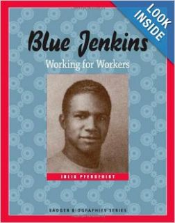 Blue Jenkins: Working for Workers (Badger Biographies Series): Julia Pferdehirt: 9780870204272: Books