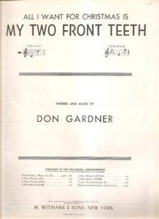 Sheet Music All I Want For Christmas My Two Front Teeth Don Gardner 195 : Prints : Everything Else