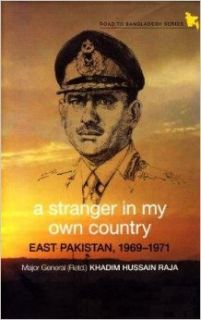 A Stranger in My Own Country: East Pakistan, 1969 197: Khadim Hussain Raja, Muhammad Reza Kazimi: 9789845061162: Books