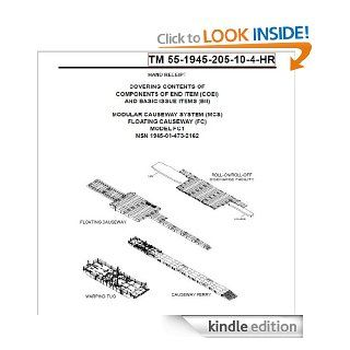 US Army, Technical Manual, TM 55 1945 205 10 4 HR, MODULAR CAUSEWAY SYSTEM, (MSC), FLOATING CAUSEWAY, (FC), MODEL FC1, (NSN 1945 01 473 2162), 2002 eBook Department of Defense and www.survivalebooks Kindle Store
