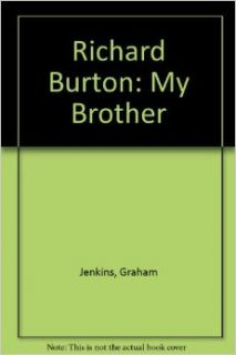Richard Burton: My Brother: Graham Jenkins: 9780312917586: Books