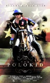 The Polo Kid: Adolfo Cambiaso, Nach Figueras, Jordan Leigh, Miguelito Torres:  Instant Video