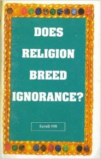 Does Religion Breed Ignorance? (Scroll #98): Dr. Malachi Z. York: Books