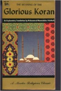 The Meaning of the Glorious Koran: Marmaduke Pickthall: Books