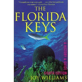 The Florida Keys: A History & Guide: Joy Williams: 9780679769774: Books