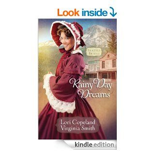 Rainy Day Dreams: 2 (Seattle Brides) eBook: Lori Copeland, Virginia Smith: Kindle Store
