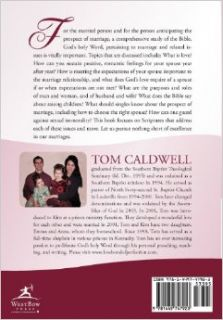 Love, the Bond of Perfection.: An Extensive Study of Biblical Passages Pertaining to Marriage and Marriage Related Issues: Tom Caldwell: 9781449747923: Books