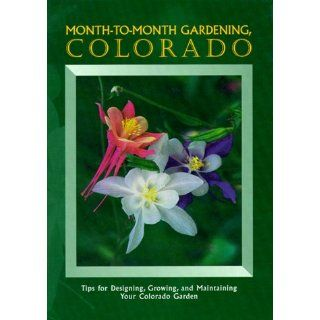 Month To Month Gardening, Colorado: Kelli Dolecek: 9780966356601: Books