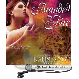 Branded by Fire: Psy Changeling Series, Book 6 (Audible Audio Edition): Nalini Singh, Angela Dawe: Books