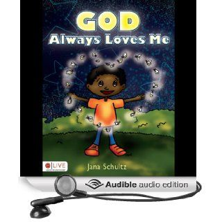 God Always Loves Me (Audible Audio Edition) Jana Schultz Books