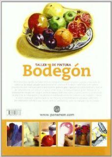 BODEGON. Para aprender a pintar paso a paso (Spanish Edition): Parramon: 9788434237773: Books