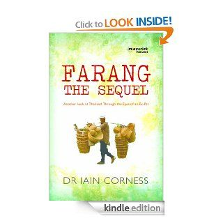 Farang 2: The Sequel. Another look at Thailand through the eyes of an ex pat eBook: Dr Iain Corness: Kindle Store