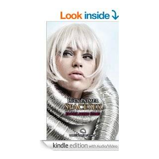 SpaceSex  Erotik Audio Story  Erotisches H�rbuch: Sex, Leidenschaft, Erotik und Lust (German Edition) eBook: Lucy Palmer: Kindle Store
