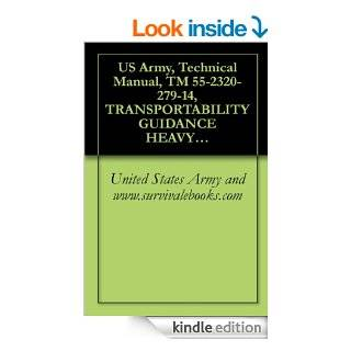 US Army, Technical Manual, TM 55 2320 279 14, TRANSPORTABILITY GUIDANCE HEAVY EXPANDED MOBILITY TACTICAL TRUC, (HEMTT), 10 TON, 8X8 TRUCK, CARGO, TACTICAL,  TRUCK, WRECKER, RECOVERY, 10 TON 8X8, M9 eBook United States Army and www.survivalebooks K
