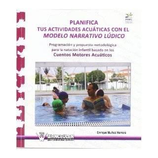Planifica Tus Actividades Acu�ticas Con El Modelo Narrativo L�dico (Spanish Edition): Enrique Munos Herrera: 9788498231717: Books
