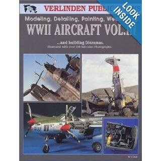 WWII Aircraft Vol. III: Modeling, Detailing, Painting Weathering and Building Dioramas: Francois Verlinden: Books
