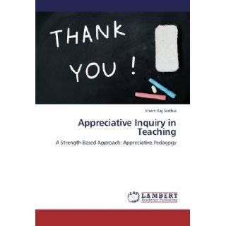 Appreciative Inquiry in Teaching: A Strength Based Approach: Appreciative Pedagogy: Khem Raj Sedhai: 9783659229534: Books