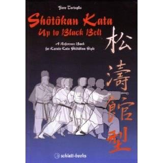 Shotokan Kata up to Black Belt: Fiore Tartaglia: 9780920129876: Books