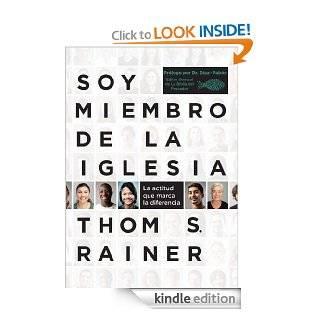 Soy miembro de la iglesia: La actitud que marca la diferencia (Spanish Edition) eBook: Thom S. Rainer: Kindle Store
