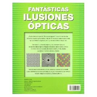 Fatasticas ilusiones opticas / Fantastic optical illusions: Alrededor De 150 Imagenes Con Trucos Visuales Y Puzles Opticos / About 150 Images With Visual Tricks and Optical Puzzles (Spanish Edition): Gianni A. Sarcone, Mari jo Waeber: 9788466221252: Books