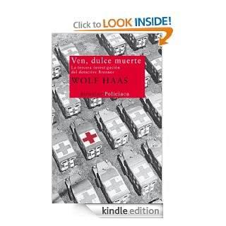 Ven, dulce muerte (Nuevos Tiempos) (Spanish Edition) eBook Wolf Haas, Mar�a Esperanza Romero Kindle Store