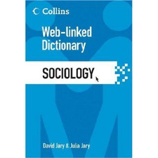 Sociology: Web Linked Dictionary (Collins Web Linked Dictionary): David Jary, Julia Jary: Books