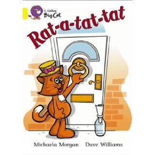 Rat a tat tat: Yellow/Band 03 (Collins Big Cat) (9780007185733): Michaela Morgan, Dave Williams, Cliff Moon: Books