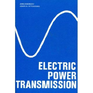 Electric Power Transmission The Power System in the Steady State [Set of 2 books. Part I, 351 pages, includes chapters 1 thru 7. Part II, p 352 to 676, includes chapters 8 thru 11) John Zaborszky, Joseph W. Rittenhouse, Eric T. B. Gross Books