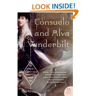 Consuelo and Alva Vanderbilt: The Story of a Daughter and a Mother in the Gilded Age: Amanda Mackenzie Stuart: 9780060938253: Books