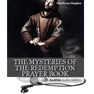 The Mysteries of the Redemption Prayer Book (Audible Audio Edition): Marilynn Hughes, Dave Wright: Books