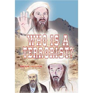 Who is a Terrorist: Ibrahim Anjum: 9781843863601: Books