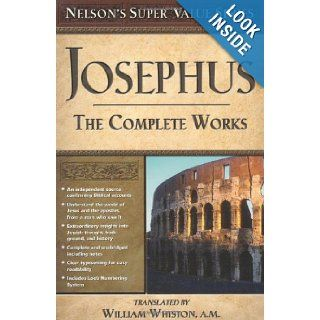 Josephus: The Complete Works (Super Value Series): Josephus, William Whiston: 9780785250494: Books