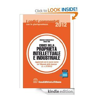 Codice della propriet� intellettuale e industriale (I codici commentati) (Italian Edition) eBook: Vincenzo Franceschelli, Emilio Tosi: Kindle Store